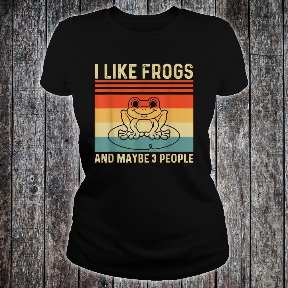 I Like Frogs and Maybe 3 People Frog Shirt ladies tee