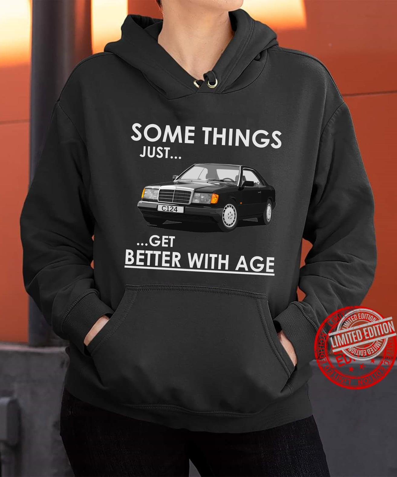 Some Things Just C214 Get Better With Age Shirt